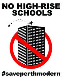 No High Rise Schools. Save Perth Modern.